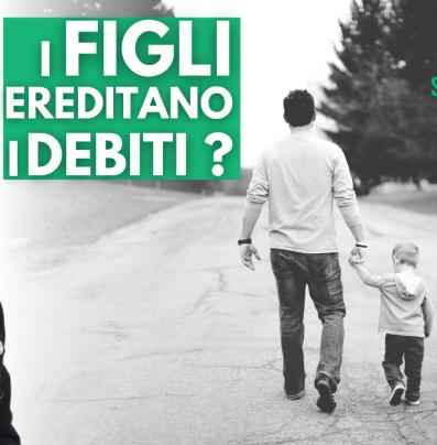 figli ereditano debiti